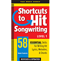 Shortcuts to Hit Songwriting Level One: 58 Essential Skills for Writing Hit Lyrics, Melodies, & Chords (Revised… book cover