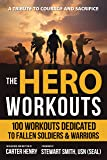 The Hero Workouts: 100 Workouts Dedicated to Fallen