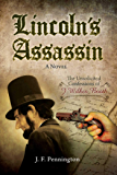 Lincoln's Assassin: The Unsolicited Confessions of John Wilkes Booth