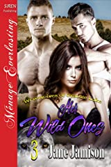 Her Wild Ones [Werewolves of Granite Lake 3] (Siren Publishing Menage Everlasting) Kindle Edition