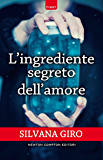 L'ingrediente segreto dell'amore (eNewton Narrativa)