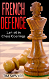 French Defence: 1.e4 e6 in Chess Openings