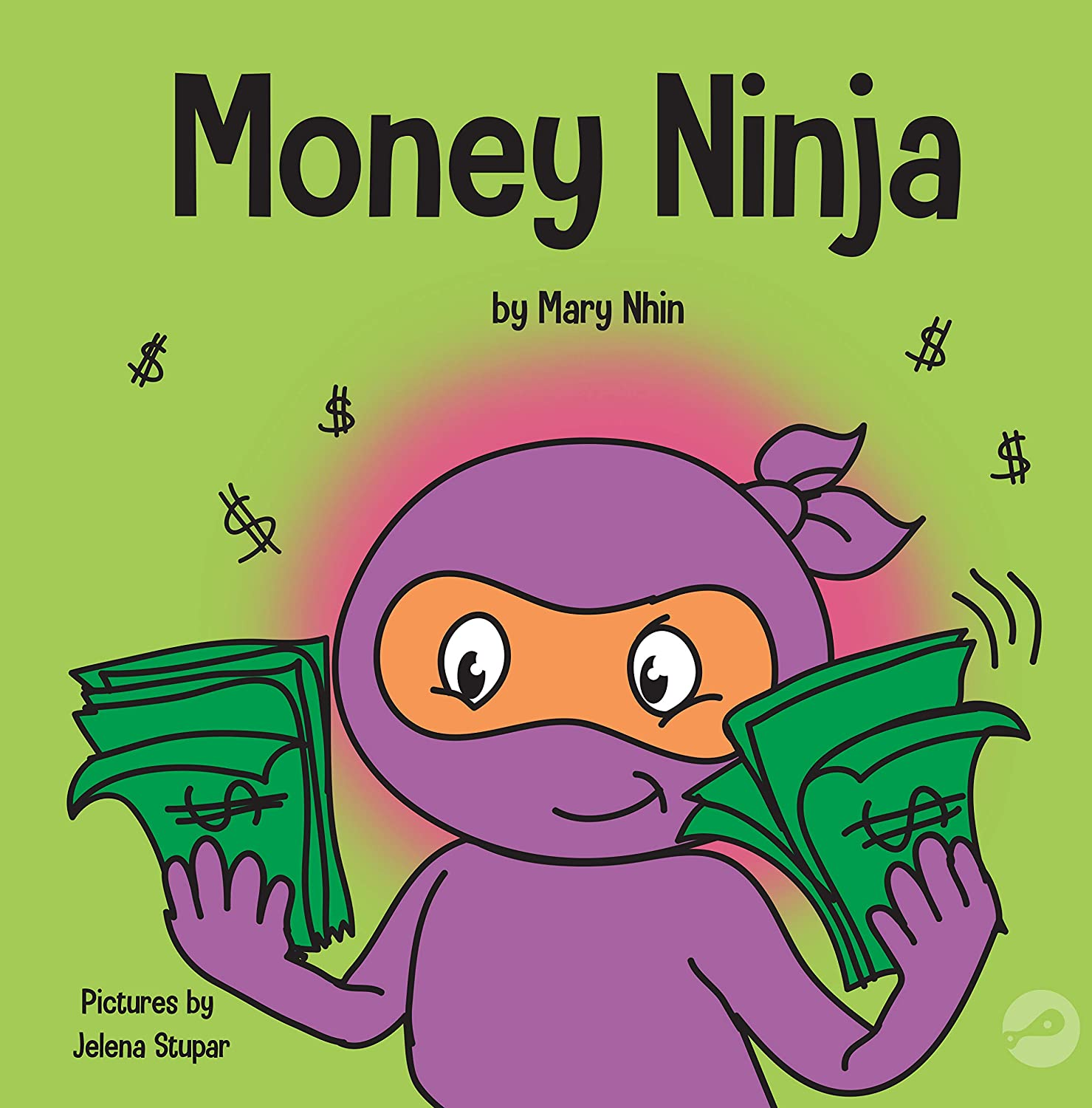 Money Ninja: A Childrens Book About Saving, Investing, and ...
