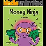Money Ninja: A Children's Book About Saving, Investing, and Donating (Ninja Life Hacks 10)