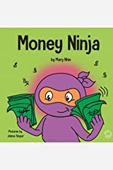 Money Ninja: A Children's Book About Saving, Investing, and Donating (Ninja Life Hacks 10) Kindle Edition