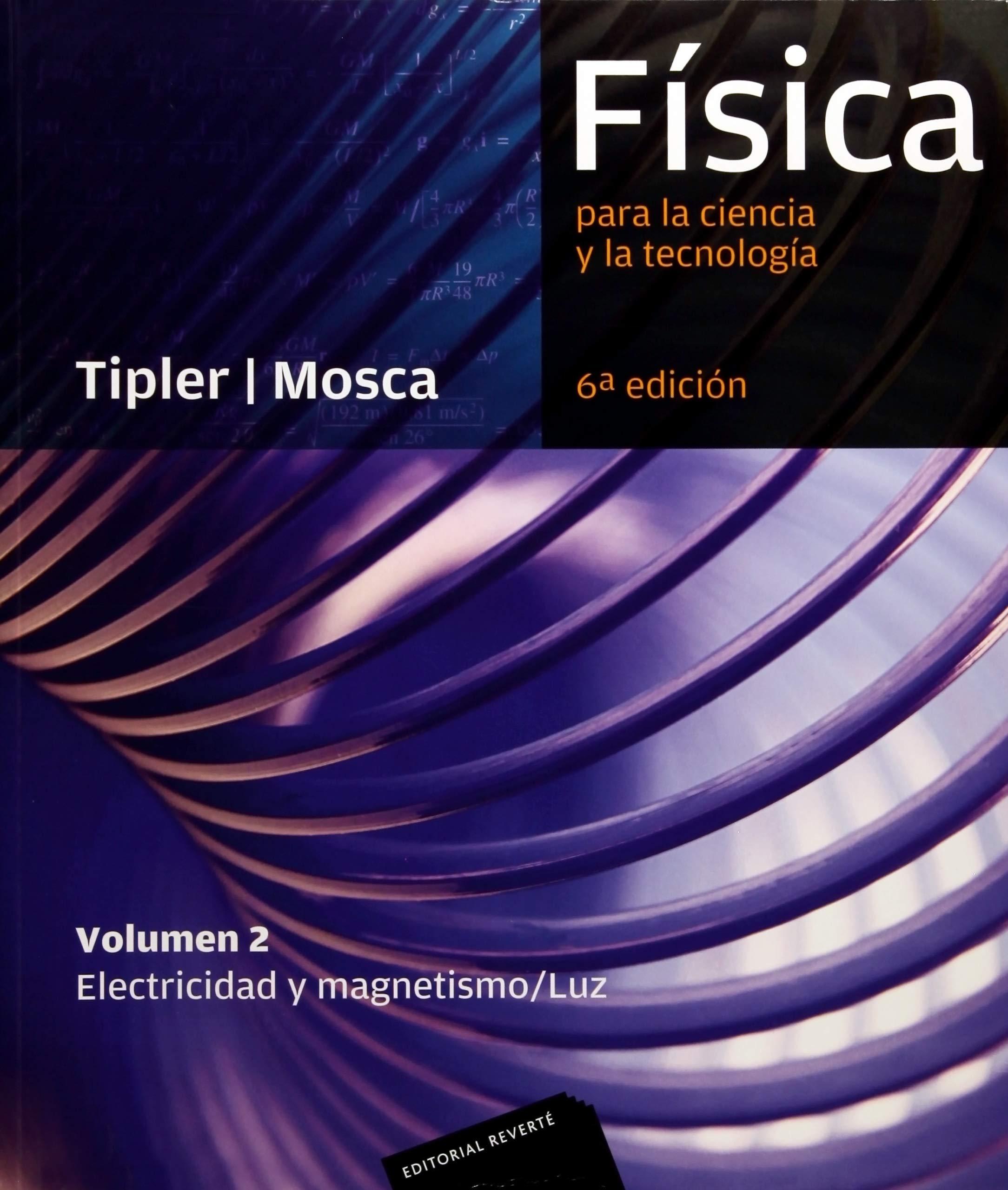 Física para la ciencia y la tecnología, Vol. 2: Electricidad y magnetismo/ Luz, 6ª Edicion Tapa blanda – 1 ene 2010 Paul Allen Tipler Gene Mosca Editorial Reverte 8429144307