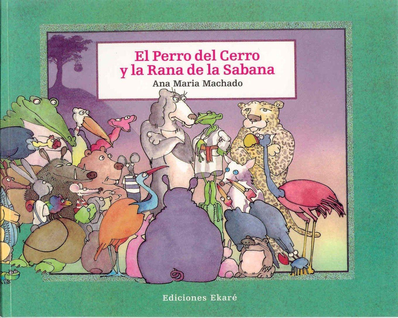 El perro del cerro y la rana de la sabana (Spanish) Paperback – January 1, 1986