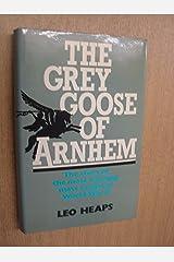 Grey Goose of Arnhem by Leo Heaps (5-Aug-1976) Hardcover Unknown Binding