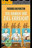 Sie haben ihr Ziel erreicht (German Edition)