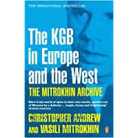 The Mitrokhin Archive: The KGB in Europe and the West (Penguin Press History) (English Edition)