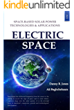 Electric Space: Space-based Solar Power Technologies &  Applications