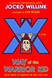 Way of the Warrior Kid: From Wimpy to Warrior the Navy Seal Way: A Novel