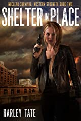 Shelter In Place (Nuclear Survival: Western Strength Book 2) Kindle Edition