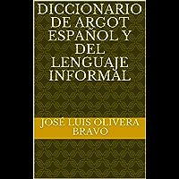 Diccionario de Argot Español y del Lenguaje Informal (Spanish Edition)
