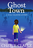 Ghost Town (A Viola Valentine Mystery Book 2)
