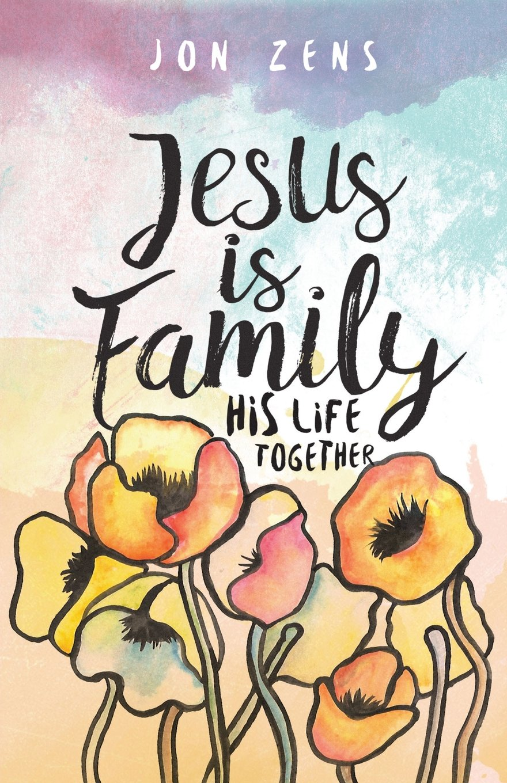 Jesus Is Family: His Life Together pdf epub