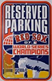 Boston Red Sox 2007 World Series Champions Reserved Parking Sign