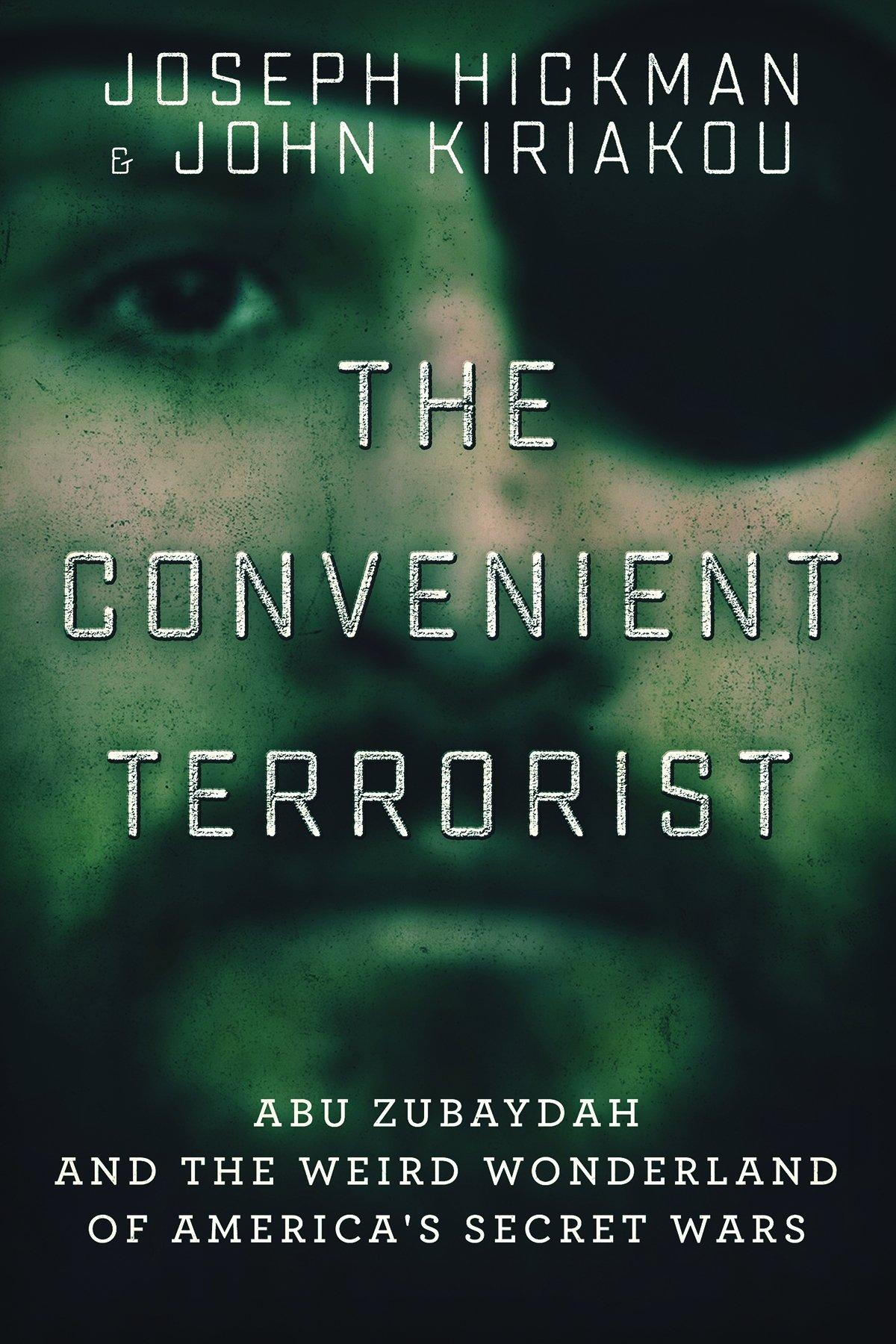 Download The Convenient Terrorist: Two Whistleblowers' Stories of Torture, Terror, Secret Wars, and CIA Lies pdf epub