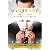 Masquerade : Prepare for the Greatest Con Job in History