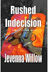 Rushed Indecision (Sinners of Old Creek Book 6) Kindle Edition