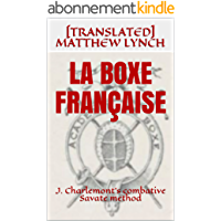 LA BOXE FRANÇAISE: J. Charlemont's combative Savate method (English Edition)