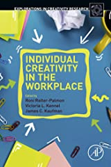 Individual Creativity in the Workplace (Explorations in Creativity Research) Kindle Edition
