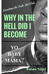 Why in the Hell Did I Become Yo Baby Mama? Kindle Edition
