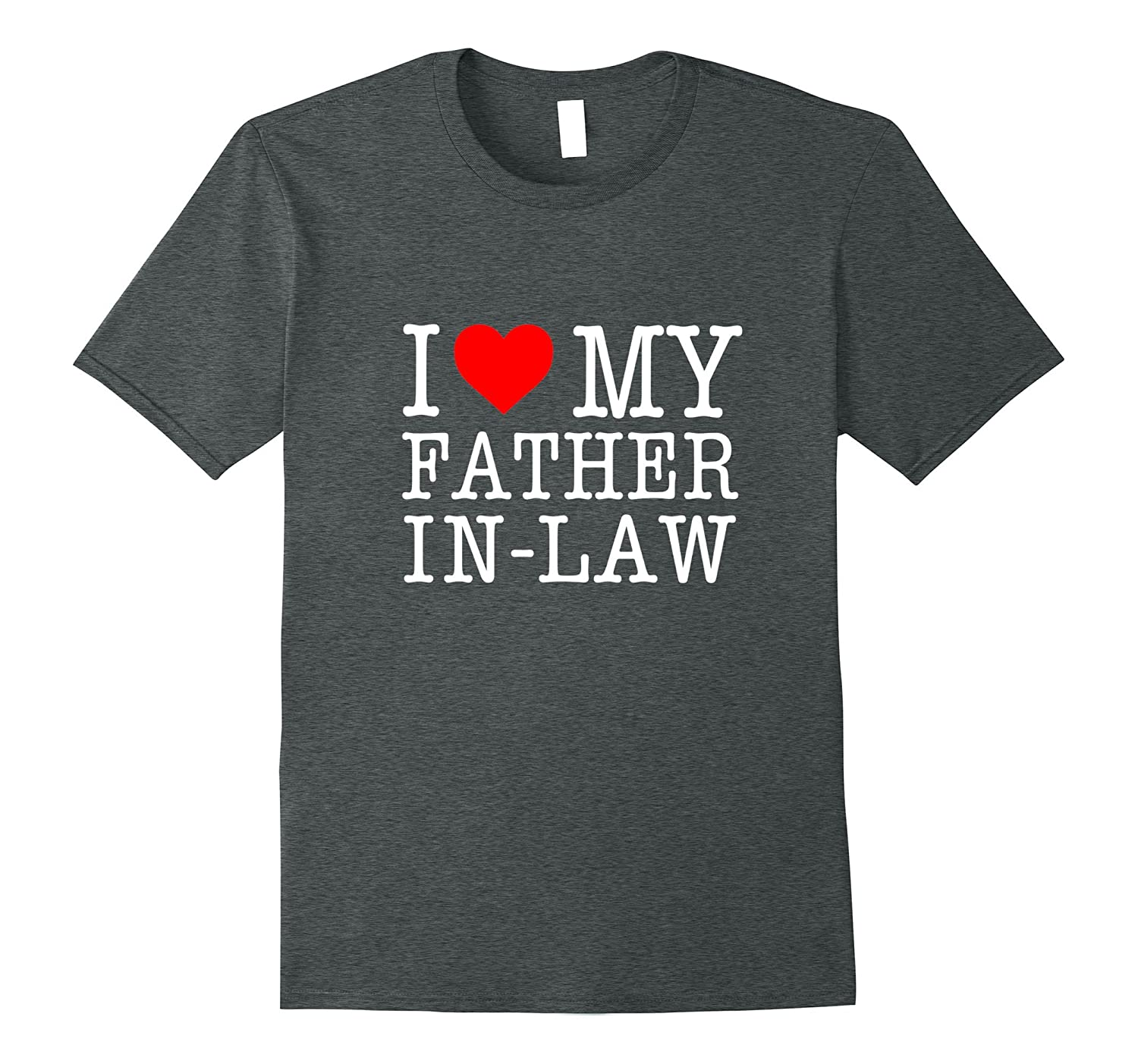'I Love My Father-in-Law' - T-Shirt-TH