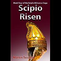 Scipio Risen: Book Four of the Scipio Africanus Saga (English Edition)