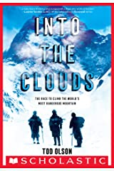 Into the Clouds: The Race to Climb the World's Most Dangerous Mountain (Scholastic Focus) Kindle Edition