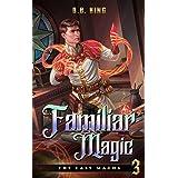 Familiar Magic (The Last Magus Book 3)