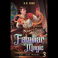 Familiar Magic (The Last Magus Book 3) (English Edition)