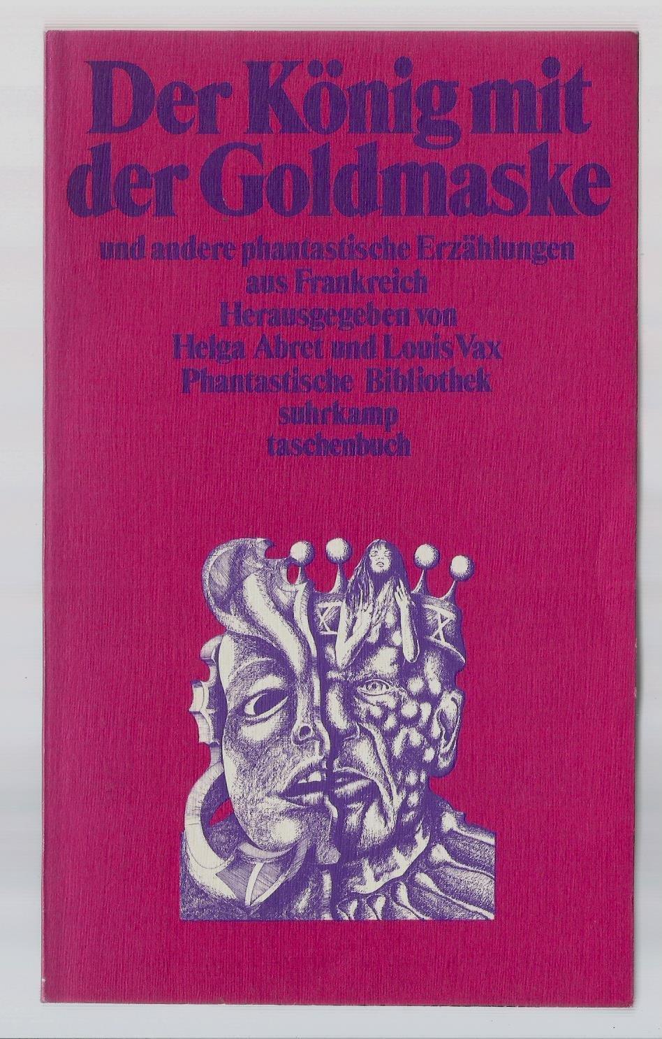 Phantastische Bibliothek, Bd. 145: Der König mit der Goldmaske und andere phantastische Erzählungen aus Frankreich