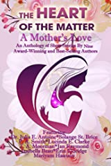 The HEART of The Matter: A Mother's Love Kindle Edition