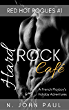 Hard Rock Café: A French Playboy's Holiday Adventures (Red Hot Rogues Book 1)
