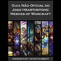 Guia Não Oficial do Jogo Hearthstone: Heroes of Warcraft
