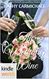 Four Weddings and a Fiasco: The Wedding Wine (Kindle Worlds Novella)
