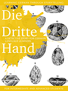 Learning german through storytelling mord am morgen a detective learning german through storytelling die dritte hand a detective story for german language learners fandeluxe Choice Image