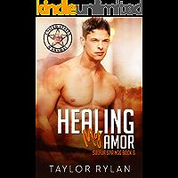 Healing My Amor: Sulfur Springs Book 6