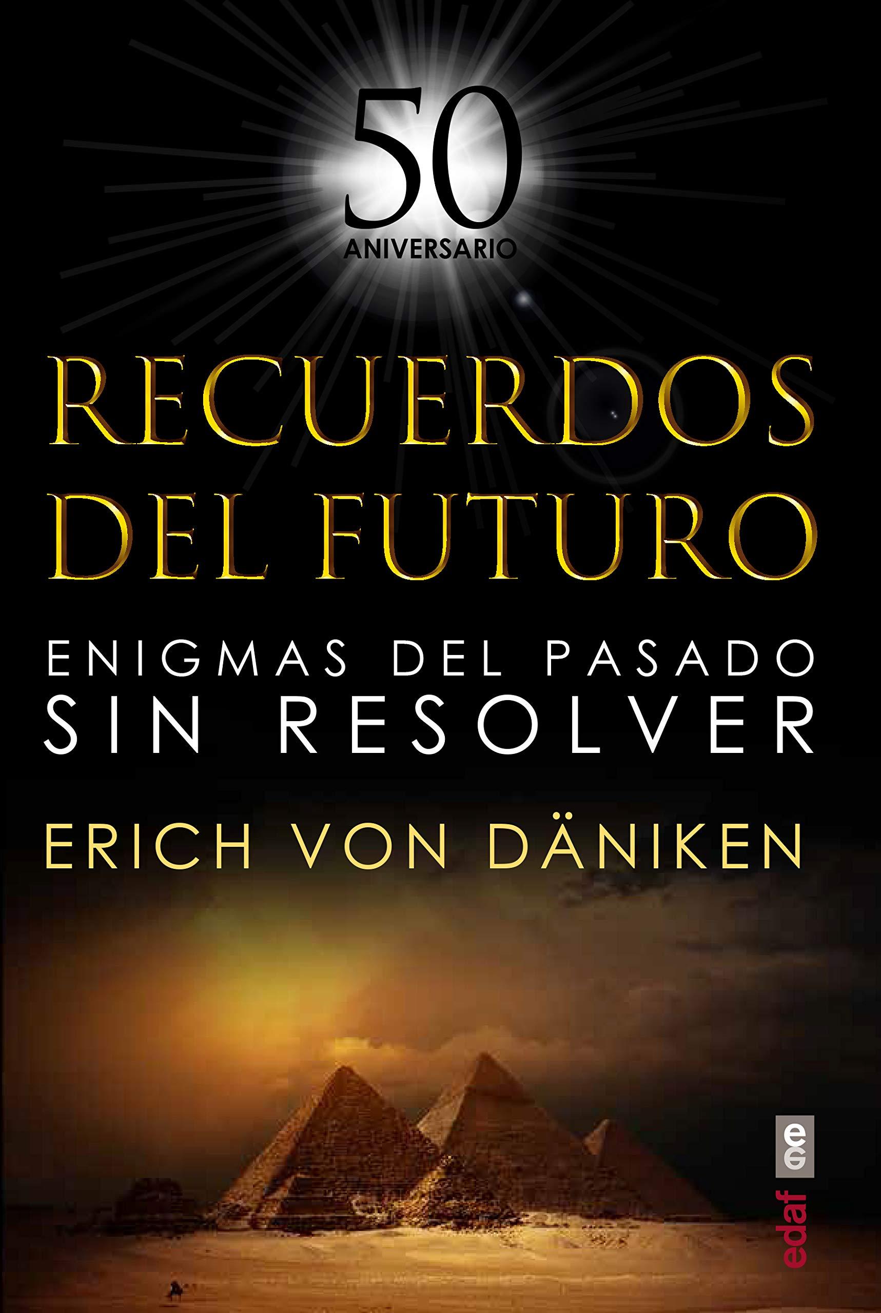 Recuerdos Del Futuro Enigmas Del Pasado Sin Resolver Mundo Mágico Y Heterodoxo Daniken Eric Von Amazon De Bücher