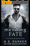 Mending Fate (The Scottish Billionaire Book 3)