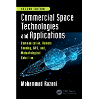 Commercial Space Technologies and Applications: Communication, Remote Sensing, GPS, and Meteorological Satellites…