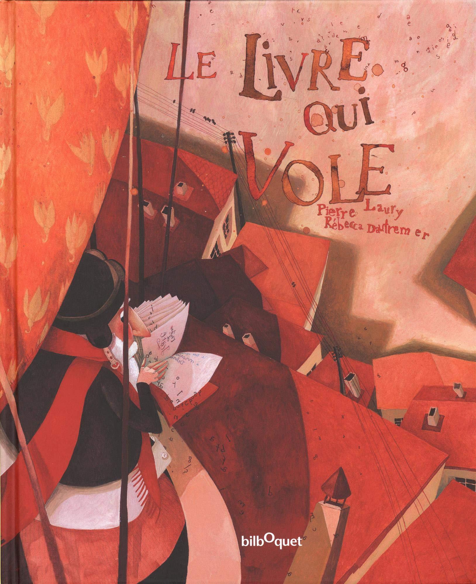 Le Livre Qui Vole Pierre Laury Rebecca Dautremer