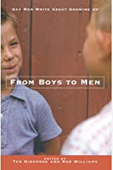 From Boys to Men: Gay Men Write About Growing Up Kindle Edition