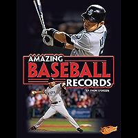 Amazing Baseball Records (Epic Sports Records)