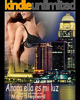 Ahora ella es mi luz (Saga Curvas Maduras nº 3) (Spanish Edition)