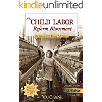 The Child Labor Reform Movement (You Choose: History)