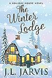 The Winter Lodge: A Holiday House Novel
