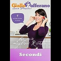 """GialloZafferano - Secondi: tratto da """"Le mie migliori ricette"""" (GialloZafferano. Le mie migliori ricette Vol. 3)"""