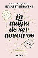 La Magia De Ser Nosotros (Bilogía Sofía